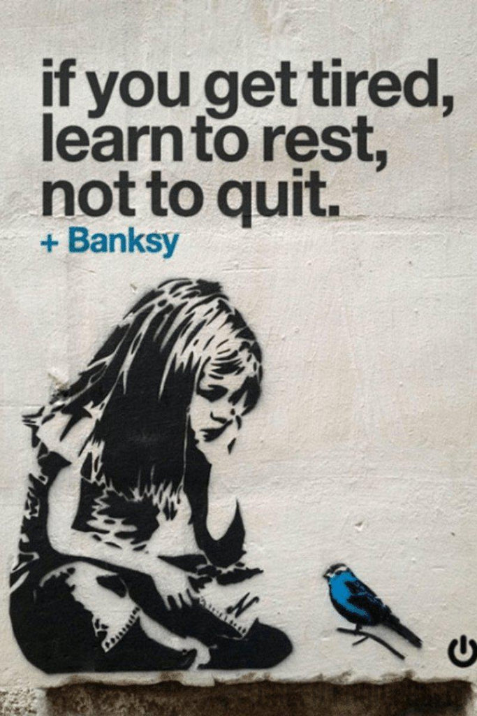 Banksy Poster Print - If you get tired, learn to rest, not to quit | Graffiti Stencil Poster Print