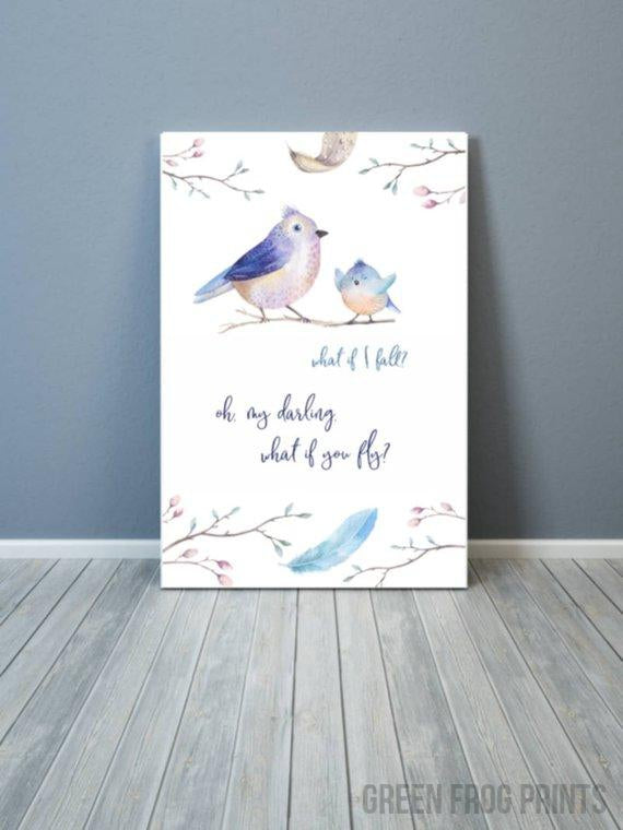 What if I fall? Oh my darling, what if you fly? Inspirational Watercolor Printed Poster Art Print