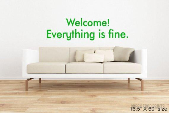 Welcome! Everything is fine. The Good Place Wall Decal Stencil Self Adhesive Wall Quote Decal Sign Funny TV Show Welcome Art Entry Way Foyer