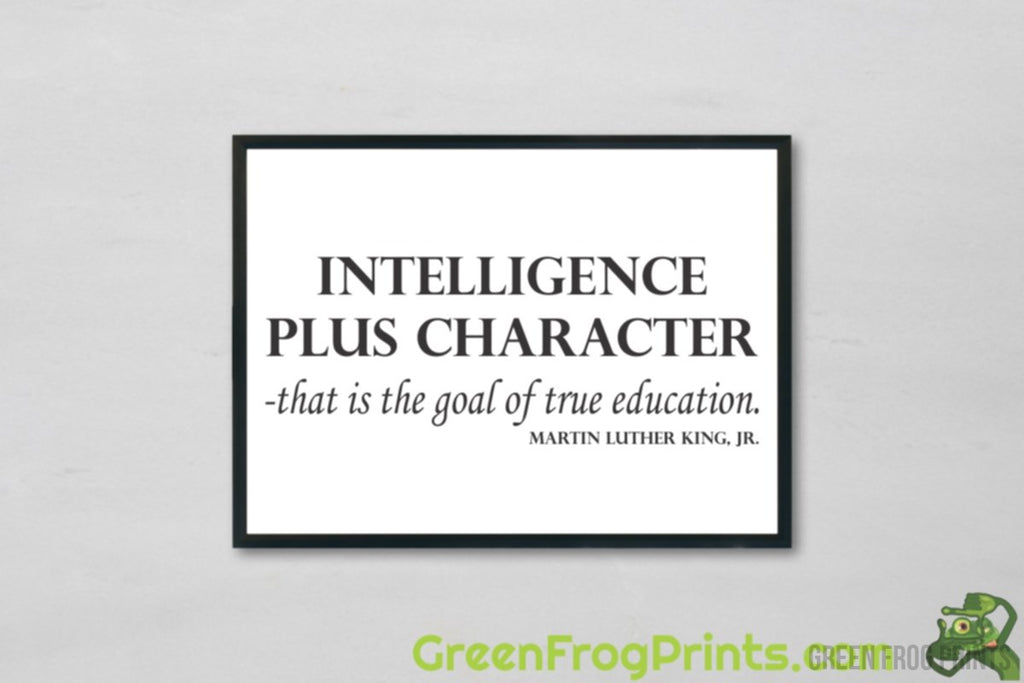 Intelligence & Character Educational Quote | Inspirational Martin Luther King Jr. Poster Art Print | MLK Printed Artwork