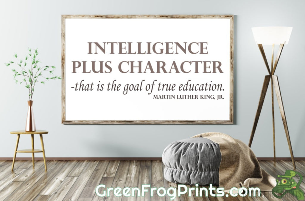 Intelligence & Character Educational Quote | Inspirational Martin Luther King Jr. Poster Art