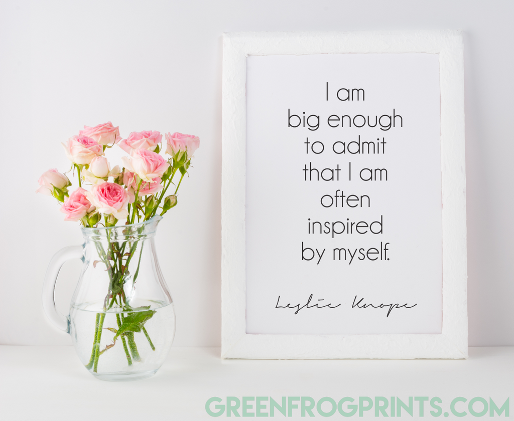 I am often inspired by myself -Leslie Knope | Funny Quote Poster Print | Parks & Rec Fan Gift Idea