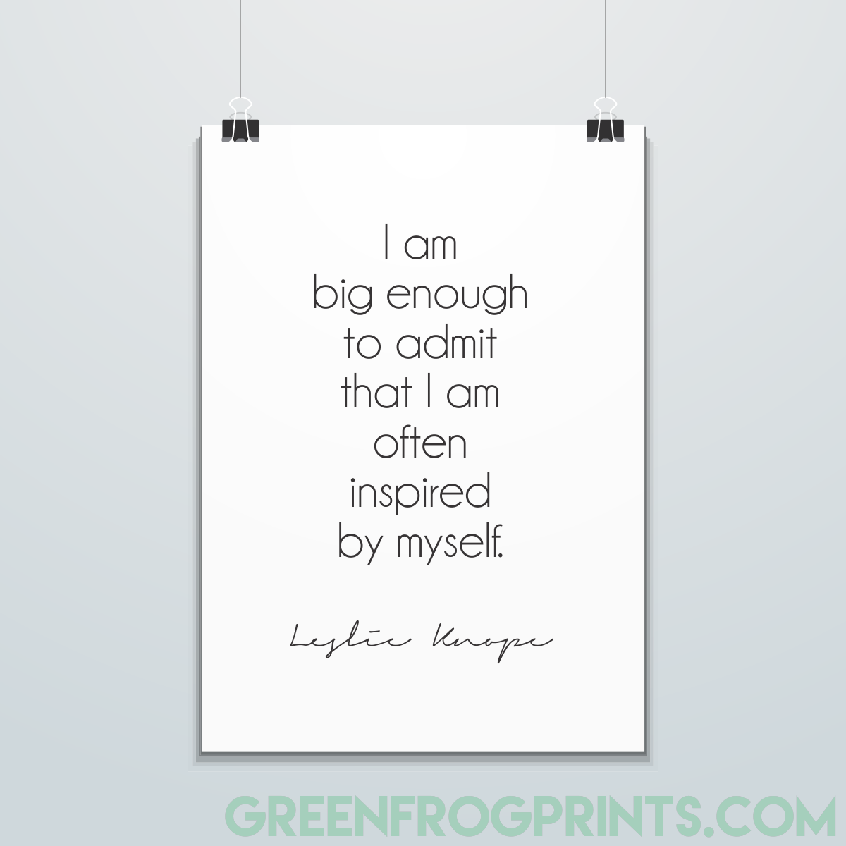 Parks and Rec Poster Leslie Knope Quote I am big enough to admit that I am often inspired by myself