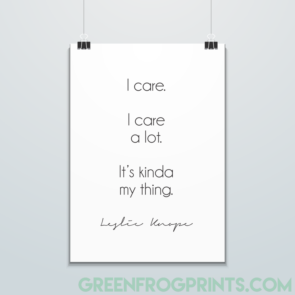 I care a lot. It's kinda my thing -Leslie Knope Quote Poster Print | Parks & Rec Fan Gift Idea
