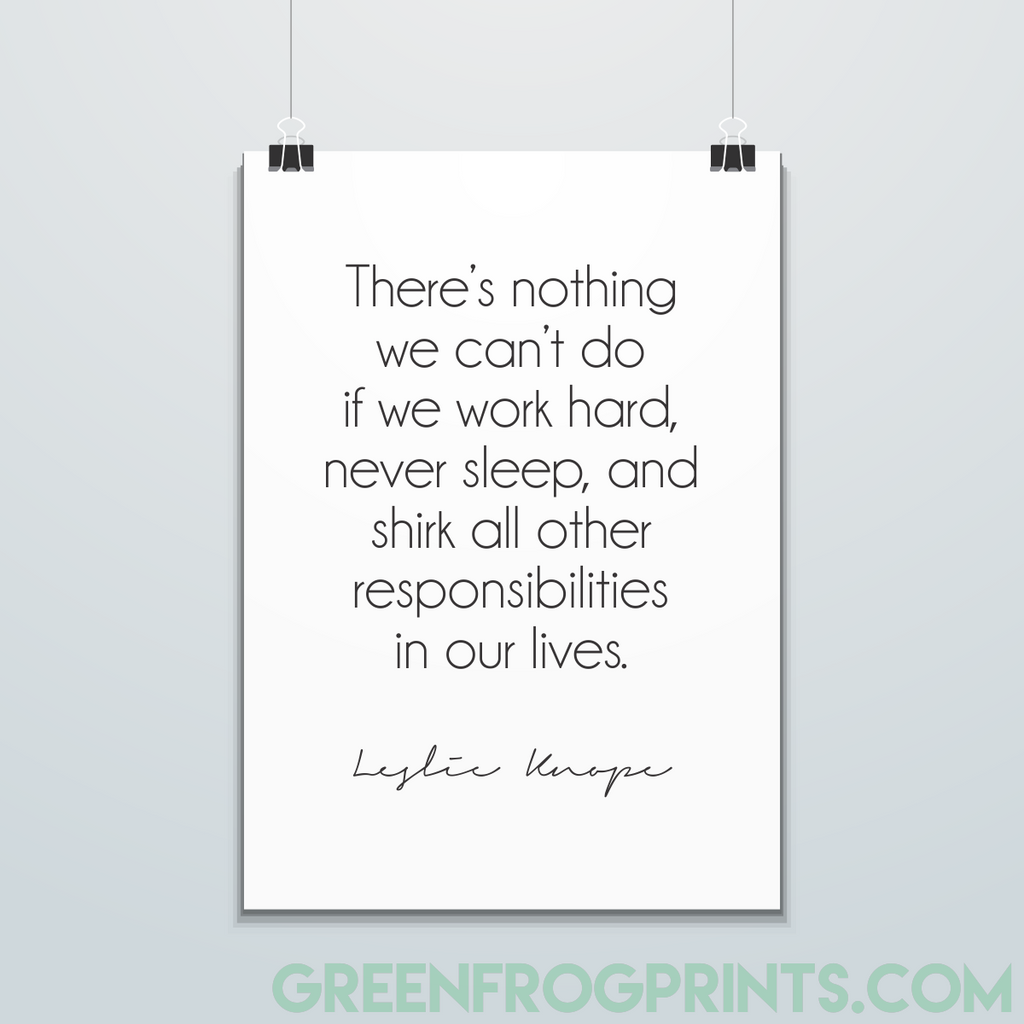 There's nothing we can't do... funny quote by Leslie Knope | Quote Poster Print | Parks & Rec Fan Gift Idea