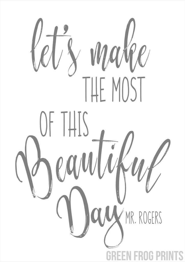 Let's Make The Most Of This Beautiful Day -Mr. Rogers | Poster Print Picture Gift Idea | Mr. Roger's Neighborhood