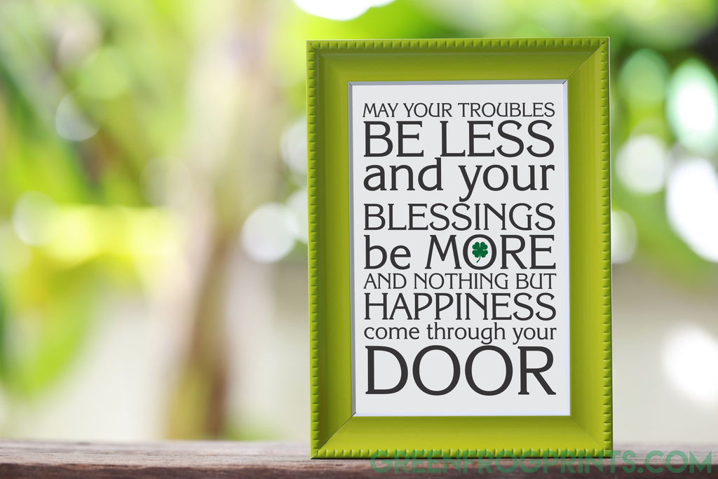 May Your Troubles Be Less Irish Happiness | Irish Blessing Wall Art Print | St. Patrick's Day Decor
