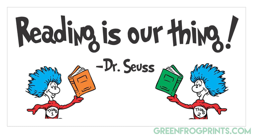 Reading Is Our Thing | Dr. Seuss Colorful Poster Print | Kid's Room, Classroom & Library Decor
