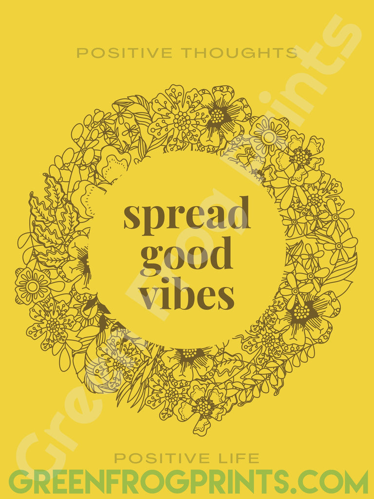 Spread Good Vibes Positive Thoughts Flowered Wreath Wall Art | Poster Print