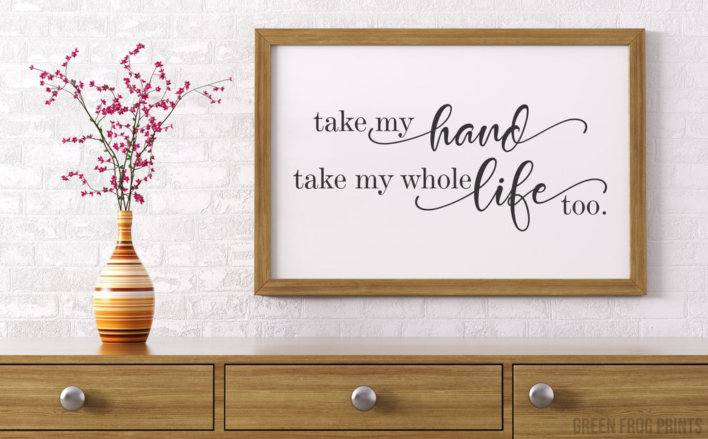 Take My Hand Take My Whole Life Too | Elvis Presley Lyrics | Romantic Wall Art Poster Gift