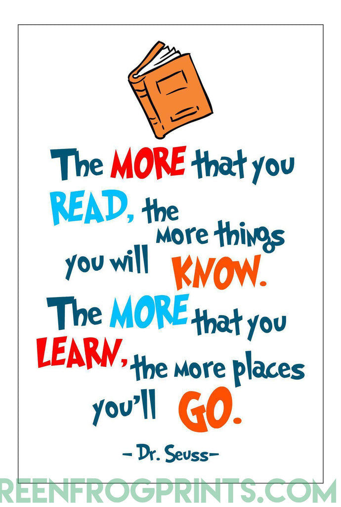 The More That You Read The More Places You'll Go | Dr. Seuss Colorful Poster Print | Inspirational Quote For Kid's Room or School Classroom