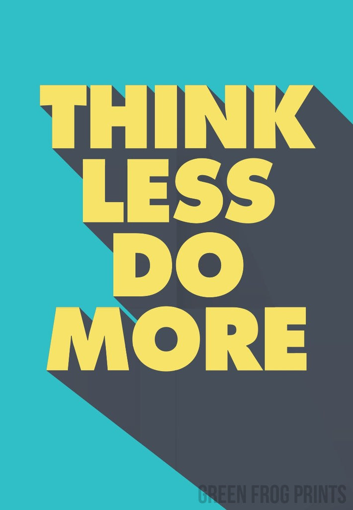 Think Less Do More | Inspirational Posters For Home Office or School | Typography Prints