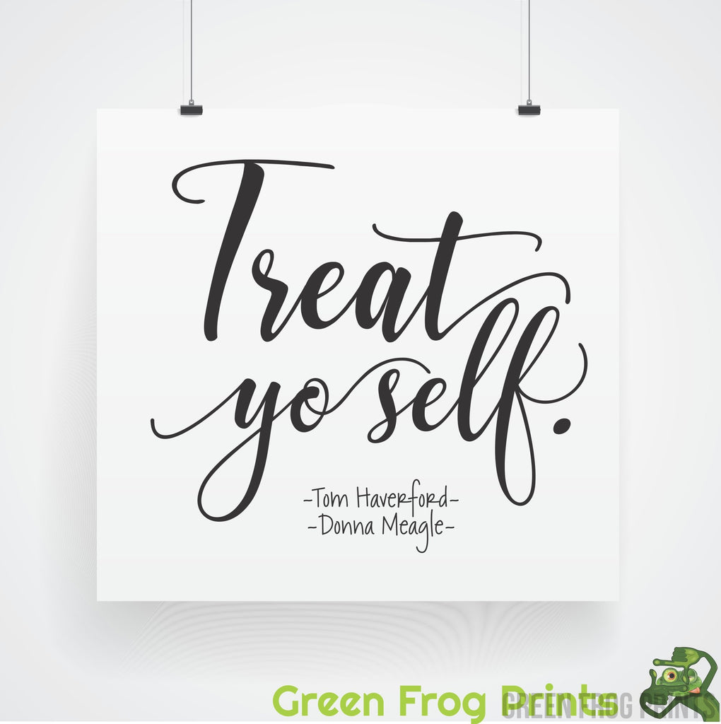 Treat Yo Self Poster Print | Pawnee Gifts For Parks and Recreation TV Show Fans | Tom Haverford Quote