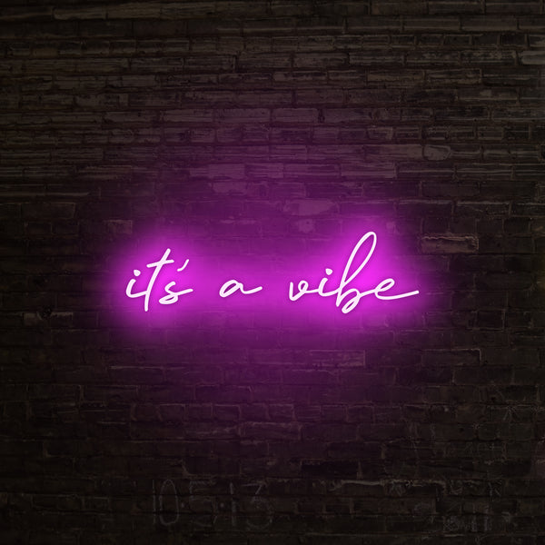 It's A Vibe Neon Sign, Neon Sign - myNeon
