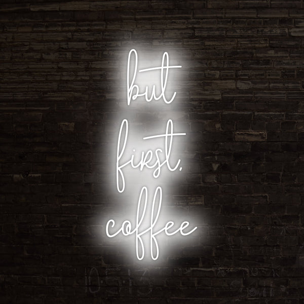 But First, Coffee Neon Sign, Neon Sign - myNeon