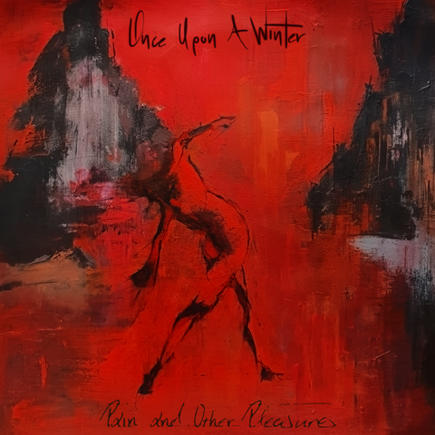 Once Upon A Winter - Pain and Other Pleasures (CD) PRE-ORDER