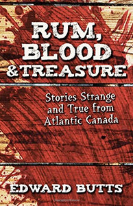 Rum, Blood & Treasure - Stories of Strange and True - Bluenose2CompanyStore