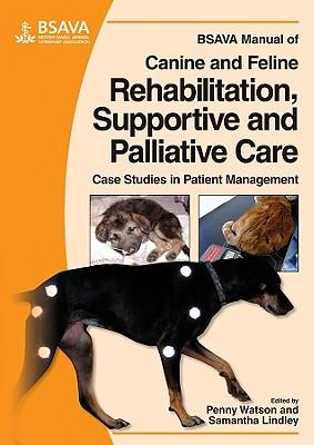 BSAVA Manual of Canine and Feline Rehabilitation, Supportive and Palliative Care - Animal Rehabilitation Australia