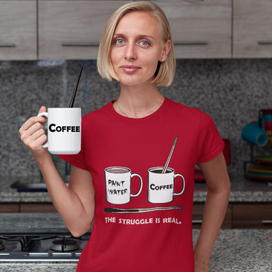 The Struggle Is Real (for Fine Artists) - Women's T-shirt for Frustrated Painters and Coffee Lovers