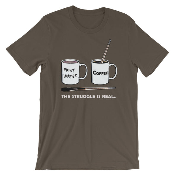The Struggle Is Real (for Fine Artists) T-Shirt