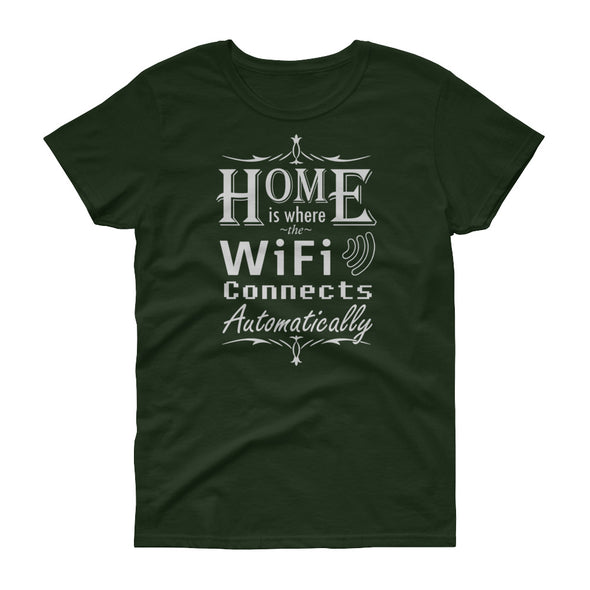 Home Is Where the WiFi Connects Automatically - Women's T-shirt