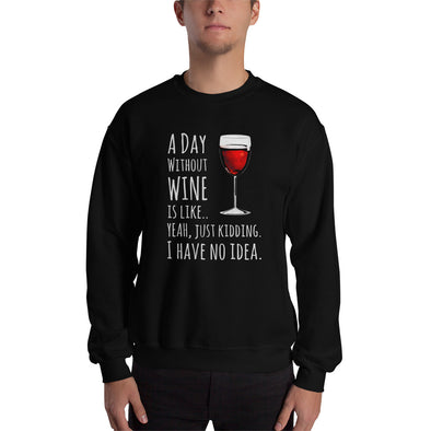 A Day Without Wine Sweatshirt