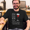 A Day Without Wine Is Like T-shirt
