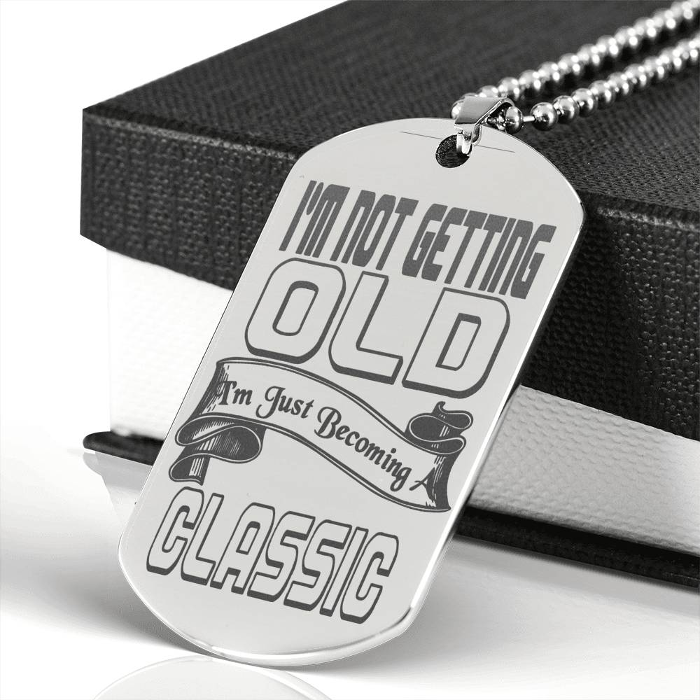I'm Not Getting Old Engraved Dog Tag