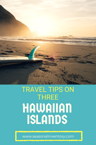 Travel Tips on Three Hawaiian Islands