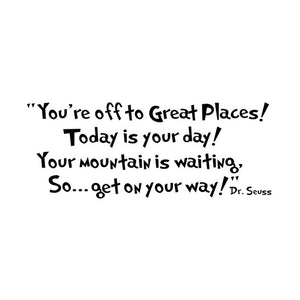 """You're Off to Great Places..."" Dr. Seuss Quote Wall Sticker - Decal"