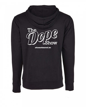 The Dope Show Zip up Hoodie
