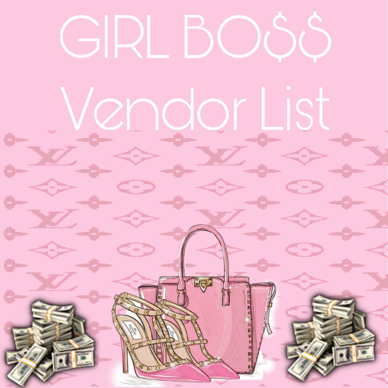GIRL BO$$ Vendor List