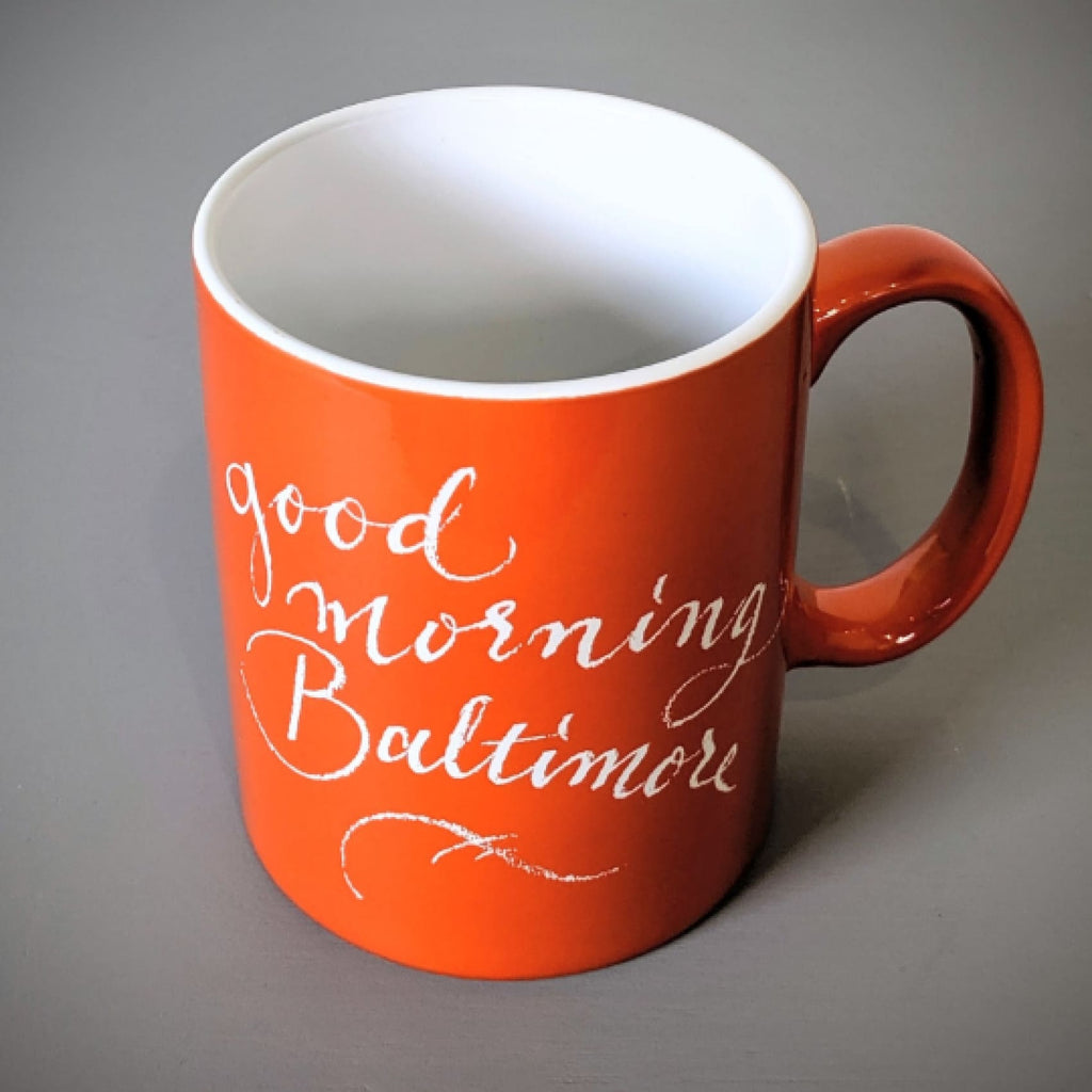 Good Morning Baltimore Ceramic Mug - Chase Street Originals