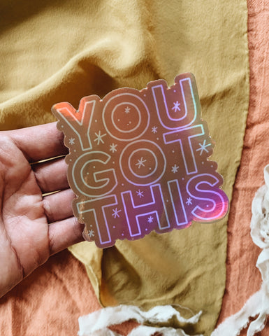 You Got This Holographic Vinyl Sticker