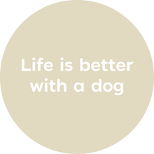'Life is better with a Dog' Fabric Circle Decal Photo Set - A Creative Hart