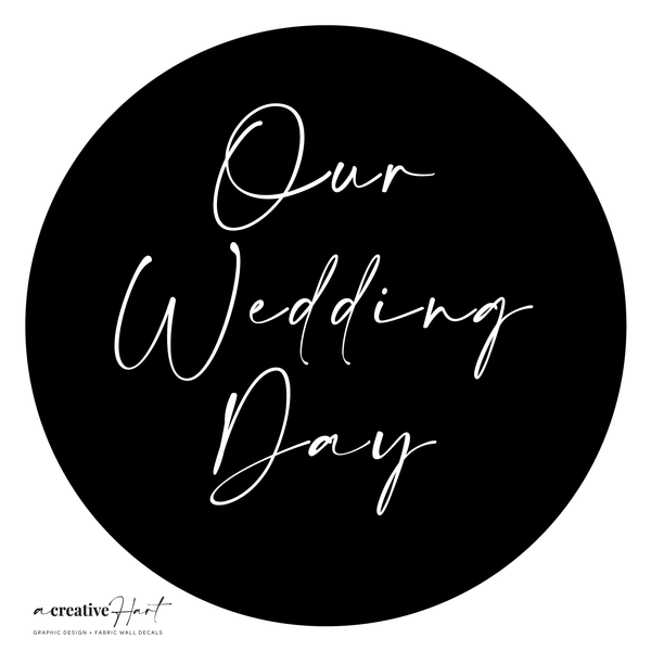 'Our Wedding Day' Fabric Wall Decal Circle Set of 5 - A Creative Hart