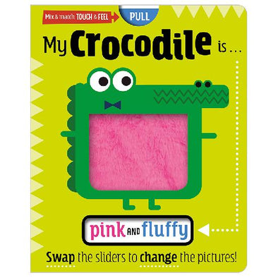 My Crocodile is ... Pink and Fluffy Book