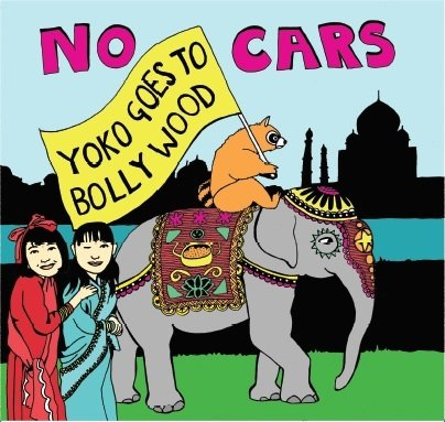 "Cover art: NO CARS ""YOKO GOES TO BOLLYWOOD"""