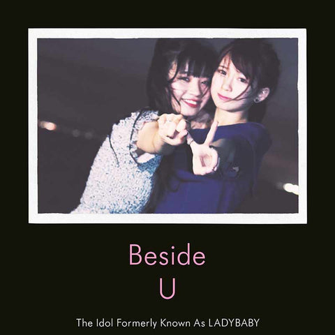 The Idol Formerly Known As LADYBABY Beside U album download / stream / own on CD. Jpop kawaii metal // JPU Records