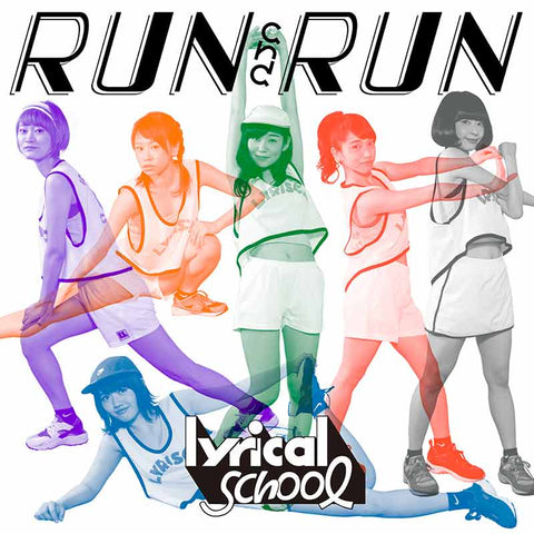 lyrical school RUN and RUN single download. Japanese hip hop idols
