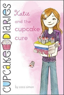 Katie and the Cupcake Cure (Cupcake Diaries #1), by Coco Simon