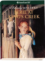 Peril at King's Creek (A Felicity Mystery), by Elizabeth McDavid Jones