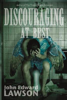 Discouraging at Best, by John Edward Lawson