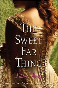 The Sweet Far Thing, by Libba Bray
