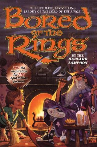 Bored of the Rings: A Parody of J.R.R. Tolkien's The Lord of the Rings, by the Harvard Lampoon