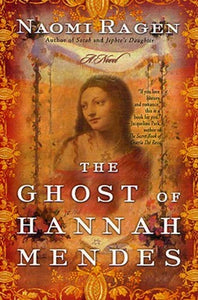 The Ghost of Hannah Mendes, by Naomi Ragen