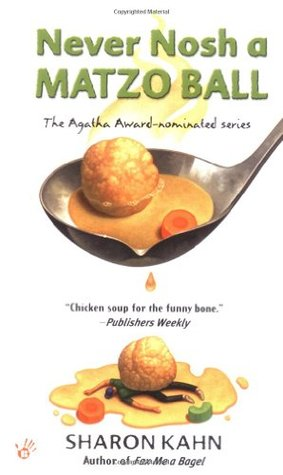 Never Nosh a Matzo Ball, by Sharon Kahn