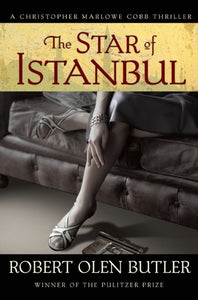 The Star of Istanbul, by Robert Olen Butler
