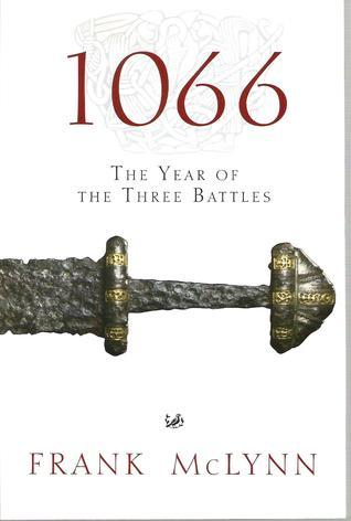 1066: The Year of the Three Battles, by Frank McLynn