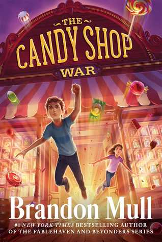 The Candy Shop War, by Brandon Mull